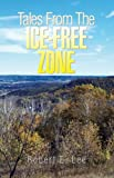 Tales from the Ice-Free Zone, Robert E. Lee, 1425768652