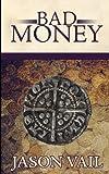 Bad Money (A Stephen Attebrook mystery) (Volume 6)