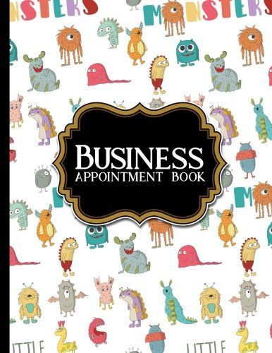 Business Appointment Book: 7 Columns Appointment Log Book, Appointment Time Planner, Hourly Appointment Calendar, Cute Monsters Cover (Volume 30) pdf epub