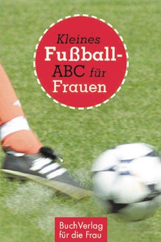 Kleines Fußball-ABC für Frauen