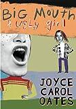 Big Mouth and Ugly Girl, Joyce Carol Oates, 075691888X