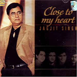 Close to my heart-Jagjitsingh