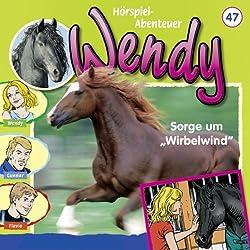 Sorge um Wirbelwind (Wendy 47)
