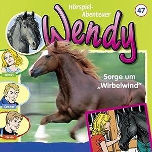 Sorge um Wirbelwind (Wendy 47) Hörspiel
