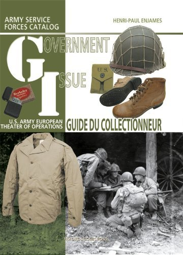 Read Online GI Collector's Guide: Army Service Forces Catalog, U.S. Army European Theater of Operations (Hardcover) PDF