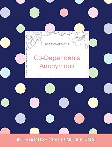 Read Online Adult Coloring Journal: Co-Dependents Anonymous (Butterfly Illustrations, Polka Dots) pdf epub