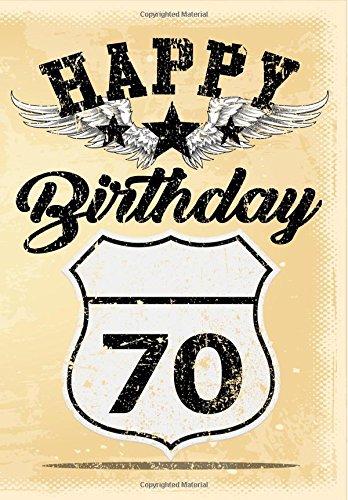 Happy Birthday 70: Birthday Gifts For Men, Birthday Journal Notebook For 70 Year Old For Journaling & Doodling, 7 x 10, (Birthday Keepsake Book)