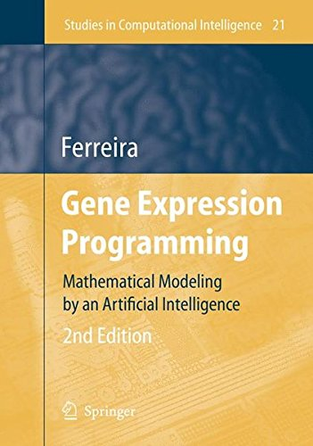 Gene Expression Programming: Mathematical Modeling by an Artificial Intelligence (Studies in Computational Intelligence) by Brand: Springer