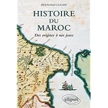 Histoire du Maroc: des Origines a Nos Jours