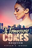 If Tomorrow Comes: Requiem (If Tomorrow Comes Genesis Book 1)