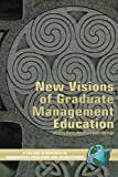 New Visions of Graduate Management Education (Research in Management Education and Development)