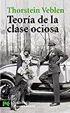 Image of Teoria De La Clase Ociosa / Theory of the Leisure Class (Ciencias Sociales / Social Sciences) (Spanish Edition)