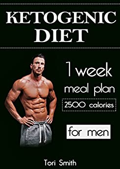 Amazon.com: Ketogenic Diet: 1 week meal plan 2500 calories for men (ketogenic diet, ketogenic ...