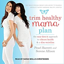 TRIM HEALTHY MAMA PLAN: THE EASY-DOES-IT APPROACH TO VIBRANT HEALTH AND A SLIM WAISTLINE