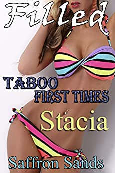 Filled: Taboo First Times: Stacia by [Sands, Saffron]
