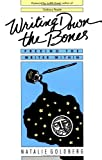 Writing down the Bones, Natalie Goldberg, 0877733759