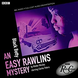 Easy Rawlins: Black Betty (BBC Radio Crimes)