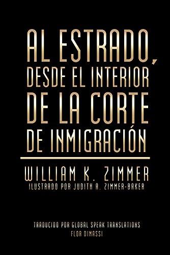Descargar Libro Al Estrado, Desde El Interior De La Corte De Inmigración William K. Zimmer
