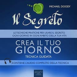 Il Segreto. Crea il tuo giorno [The Secret. Create your day]