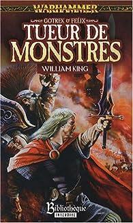 Gotrek et Félix, tome 5 : Tueur de Monstres par William King