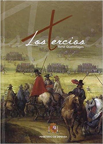 Los tercios: Amazon.es: Quatrefages, René: Libros