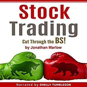 Stock Trading: Cut Through the BS! Audiobook
