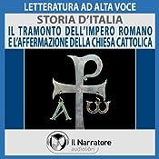 Il tramonto dell'Impero Romano e l'affermazione della Chiesa Cattolica (Storia d'Italia 11) |  div.