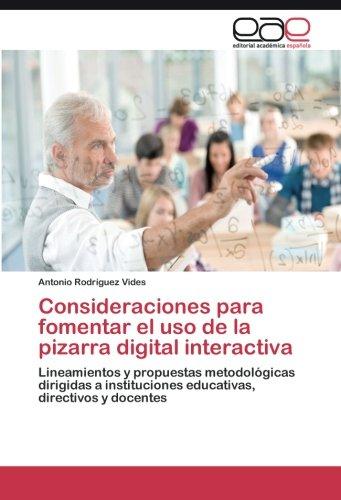 Consideraciones para fomentar el uso de la pizarra digital ...