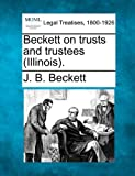 Beckett on trusts and trustees (Illinois).