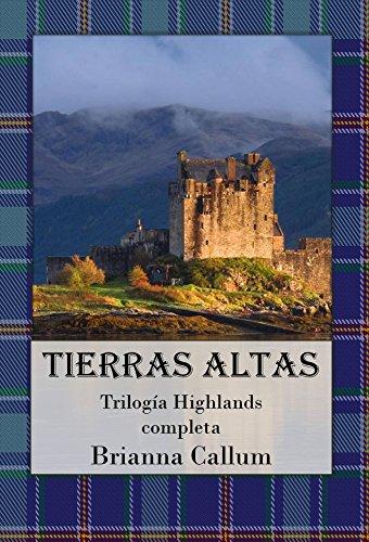 Descargar Libro Tierras Altas: Trilogía Highlands Completa Brianna Callum