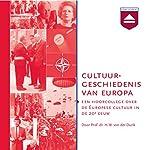 Cultuurgeschiedenis van Europa: Een hoorcollege Europese Cultuur in de 20e eeuw   H. W. von der Dunk