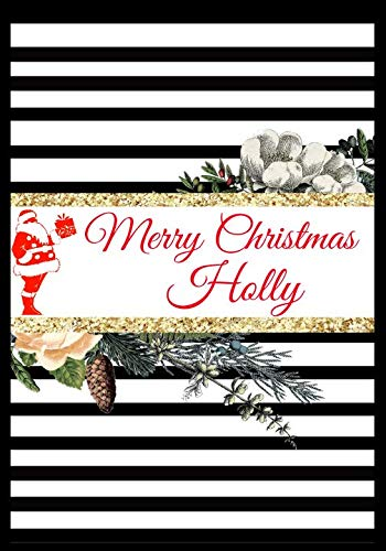 Merry Christmas Holly: Christmas Personalized Name Journal (Holiday Gifts) (Holiday Decor Wrap Holly)