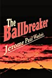 The Ballbreaker, Jerome Washnis, 0595201318