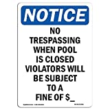 OSHA Notice Sign - No Trespassing When Pool is Closed | Choose from: Aluminum, Rigid Plastic or Vinyl Label Decal | Protect Your Business, Construction Site, Warehouse & Shop Area |  Made in The USA