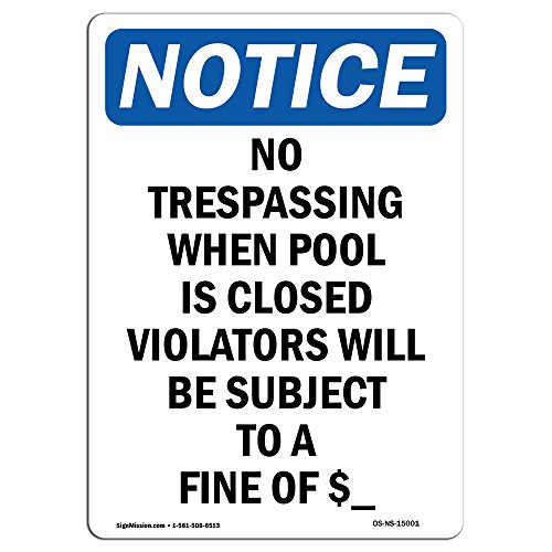 OSHA Notice Sign - No Trespassing When Pool is Closed | Choose from: Aluminum, Rigid Plastic or Vinyl Label Decal | Protect Your Business, Construction Site, Warehouse & Shop Area |  Made in The USA by SignMission