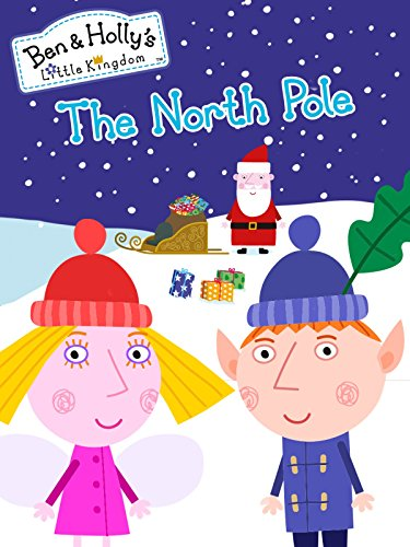Ben & Holly's Little Kingdom - The North Pole & Other Stories (Last Christmas Vacation Minute)