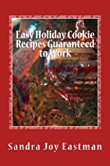Easy Holiday Cookie Recipes Guaranteed to Work: Secrets of Great Cookies Revealed Paperback