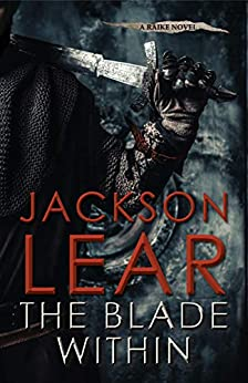 The Blade Within (Raike Book 1) by [Lear, Jackson]