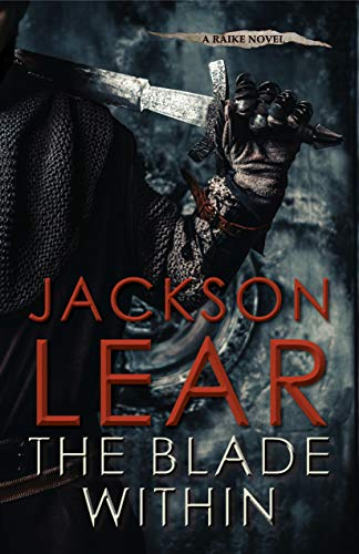 The Blade Within (Raike Book 1) ()