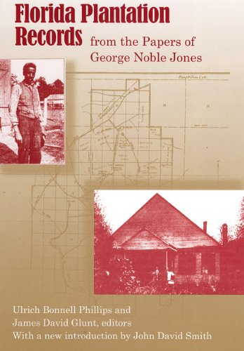Florida Plantation Records from the Papers of George Noble Jones pdf epub