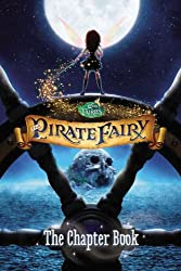 Disney Fairies: The Pirate Fairy: The Chapter Book