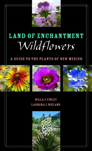 (Land of Enchantment Wildflowers: A Guide to the Plants of New Mexico (Grover E. Murray Studies in the American Southwest))
