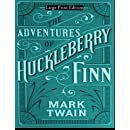 Adventures of Huckleberry Finn: Large Print Edition