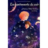 Enchantements du soir: Histoires Mère Veilleuse