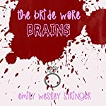 The Bride Wore Brains | Emily Wesley Stringer