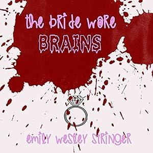 The Bride Wore Brains Audiobook