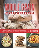 The Whole Grain Cookbook, A. D. Livingston, 0762783559