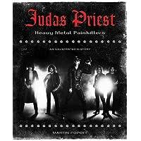 Judas Priest : Heavy Metal Painkillers - An Illustrated History