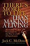 There's More to Life Than Making a Living, Jack C. McDowell, 0446555940