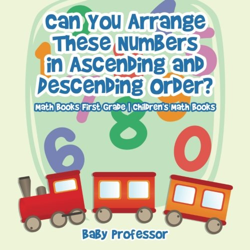 Can You Arrange These Numbers in Ascending and Descending Order? - Math Books First Grade | Children's Math Books (Ascending And Descending Order For Grade 1)